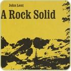 A Rock Solid, John Lent